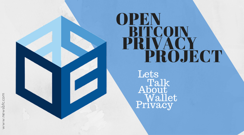 Open Bitcoin Privacy Project Wallet Privacy report