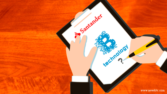 Santander Bank Ready to Invest in Blockchain