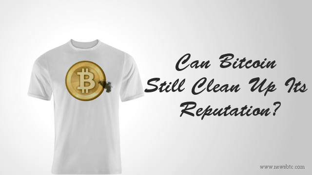 Can Bitcoin Still Clean Up Its Reputation