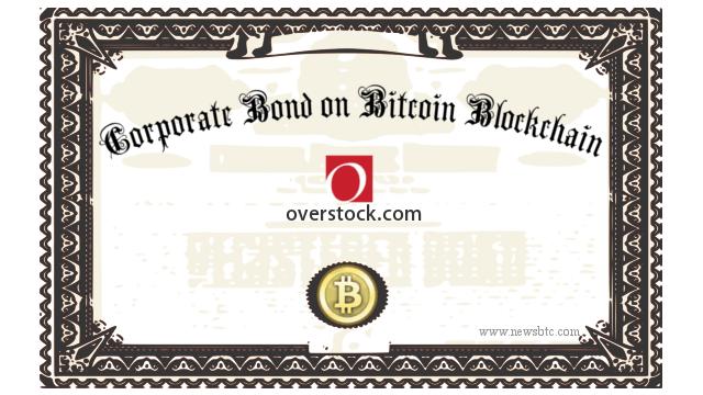 Overstock Announces First-ever Corporate Bond on Bitcoin Blockchain
