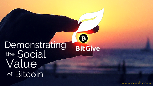 bitgive foundation demonstrating the social value of bitcoin