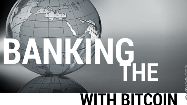 Bitcoin as Currency for the Unbanked in Developing Economies. newsbtc bitcoin news.