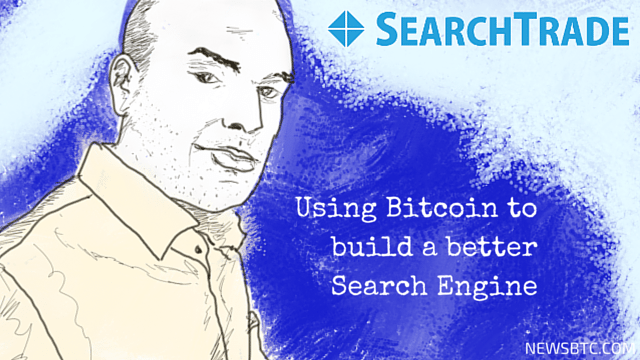Using Bitcoin to build a better Serach Engine. searchtrade. bitcoin news. newsbtc.