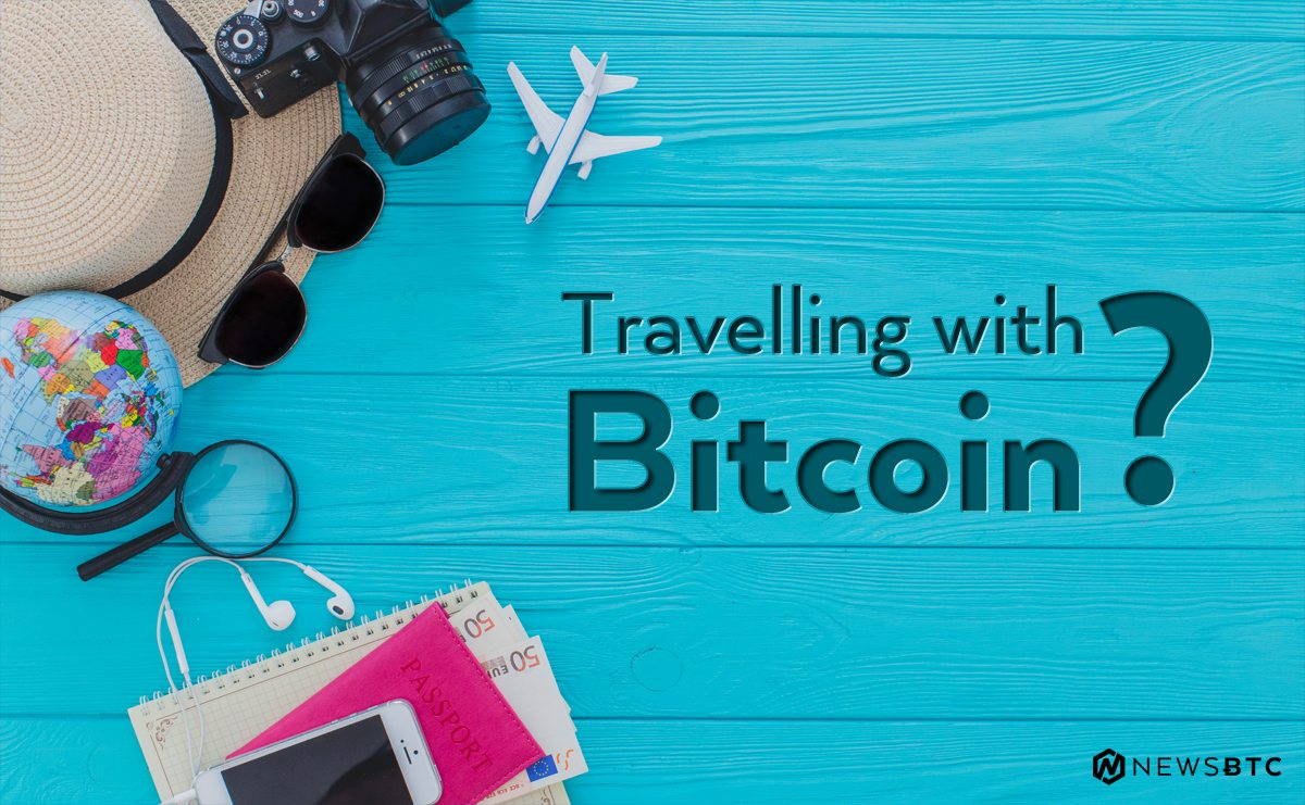 Travelling with Bitcoin