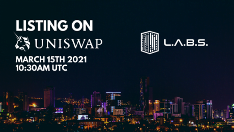 LABS is Launching on March 15, 2021 on Uniswap. Claim Your Giveaway Today!