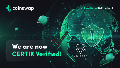 CoinSwap Opens Up New DeFi Opportunities with Their Certik Approved DEX