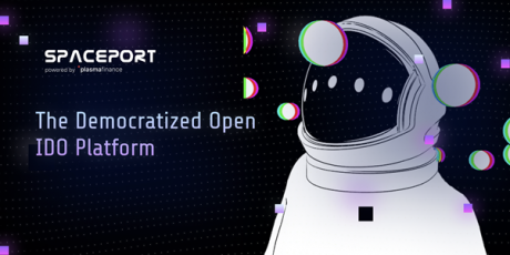 SpacePort Powered by PlasmaFinance: The Improved Way of IDO Launches