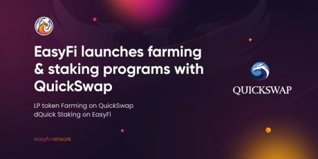 High Yield Farming Program Now Available on EasyFi and QuickSwap