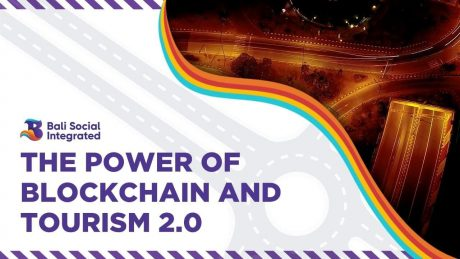Bali Social Integrated – The Power of Blockchain and Tourism 2.0