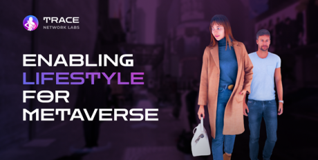 Experience the Metaverse in Your Own Style with Trace Network